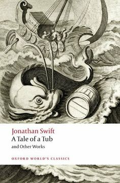 A Tale of a Tub and Other Works (Oxford Worlds Classics) by Jonathan Swift, http://www.amazon.com/dp/0199549788/ref=cm_sw_r_pi_dp_bUIvrb1MNNQ86
