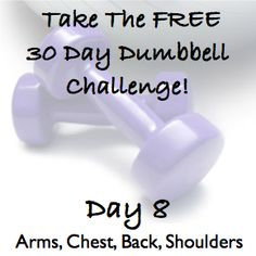 Day 8 ~ Free 30 Day Dumbbell Challenge.  Are you up for the challenge?