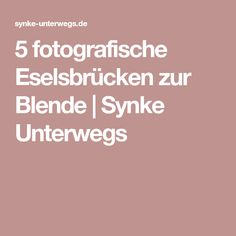 5 fotografische Eselsbrücken zur Blende | Synke Unterwegs