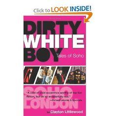Clay Littlewood's stellar memoir of living in London's Soho.