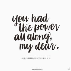 You had the power all along, my dear....just have to trust God to get me through.