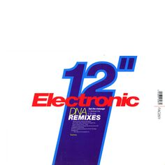Electronic - Get The Message (DNA Remixes)