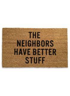 The Neighbors Have Better Stuff...