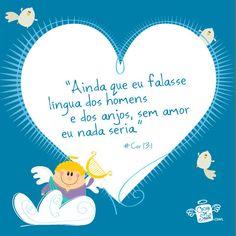 Ainda que eu falasse a língua dos homens e dos anjos, sem amor eu nada seria | Corintios 13