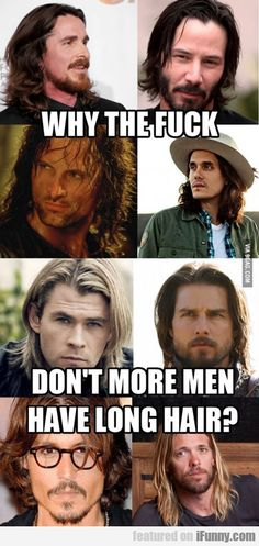 because 6 of those men look disgusting with long hair! Only Johnny Depp and Chris Hemsworth make this look work.