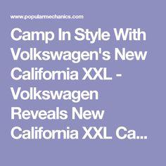 Camp In Style With Volkswagen's New California XXL - Volkswagen Reveals New California XXL Camper Van