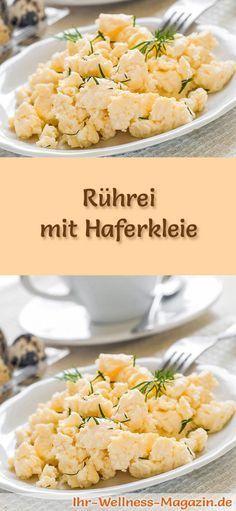 Eiweiß-Rezept für Rührei mit Haferkleie - Abnehmen ohne zu hungern durch sättigende Rezepte mit Haferkleie und Weizenkleie ...