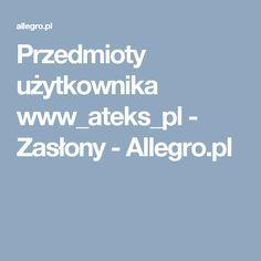 Przedmioty użytkownika www_ateks_pl - Zasłony - Allegro.pl