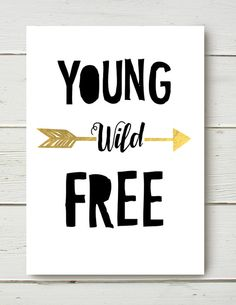 Young Wild Free Black White Gold foil solid text Printable 8x10 sign