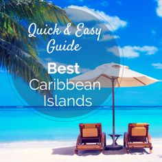 Quick and Easy Guide to the Best Caribbean Islands | Easy Planet Travel