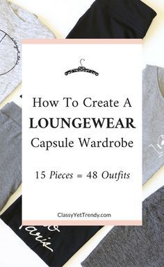 How To Create A Loungewear Capsule Wardrobe - Instead of wearing pajamas (top and bottom in the same or coordinating pattern), gowns and robes, you can wear a tee, leggings and a cardigan, even as sleepwear!