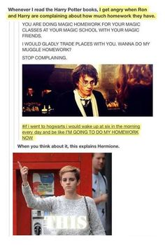 Would totally be Hermione at Hogwarts! I wouldn't want to be kicked out of Hogwarts and have to go back to muggle world. Harry Potter Books, Harry Potter Love, Harry Potter Fandom, Harry Potter Memes, Potter Facts, Harry Potter Theories, Harry Potter Houses, Hogwarts Houses, Scorpius And Rose