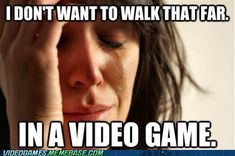 1st world video game problems