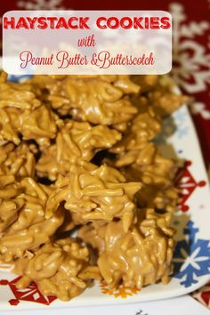 No Bake Haystack Cookies- mix together butterscotch, peanut butter, and chow mein noodles!