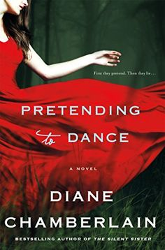 Pretending to Dance: A Novel by Diane Chamberlain http://www.amazon.com/dp/B00V3ABTLU/ref=cm_sw_r_pi_dp_iDJPwb133E3XZ