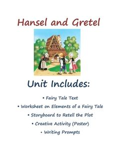 """This fairy tale unit focuses on """"Hansel and Gretel.""""  The unit includes the text of the fairy tale, a worksheet for students to record the typi..."""