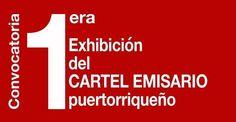 PUERTO RICO ART NEWS - REVISTA DE ARTE: Convocatoria 1era Exhibición del Cartel Emisario P...
