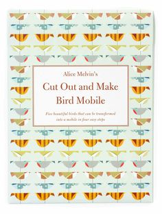 Alice Melvin's Cut Out and Make Bird Mobile