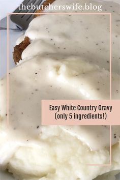 Easy Homemade White Country Gravy - made with 5 ingredients! Main Dishes, Side Dishes, Homemade Seasonings, Fast Easy Meals, Sauce Recipes, Gravy, Spreads, Dressings, Sauces