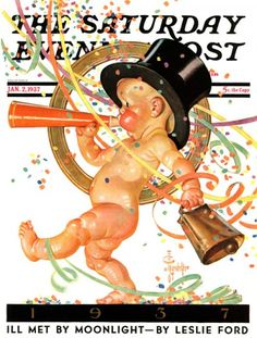"""Leyendecker - Saturday Evening Post Magazine cover (January """"Baby New Year Celebrates"""" Happy New Year Baby, Happy New Year 2014, Year 2016, Happy Baby, Norman Rockwell Art, Norman Rockwell Paintings, Vintage Illustration, American Illustration, Vintage Cards"""
