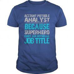Account Payable Analyst Shirt - teeshirt cutting #mens t shirts #pullover hoodie