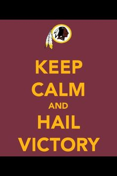 (except it's not possible to stay calm during a redskins game)