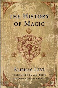 THE HISTORY OF MAGIC by Éliphas Lévi  http://www.macrolibrarsi.it/libri/__storia_della_magia.php?pn=166