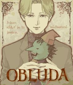 Monster. Johan Liebert. This anime is my fav at the moment and Johan is by far my favourite antagonist and I don't think anyone can bet this lil bastard
