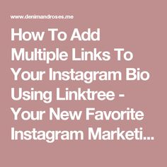 Aug 30 how to add multiple links to your instagram and twitter aug 30 how to add multiple links to your instagram and twitter profile share more with your audience blogging ccuart Choice Image