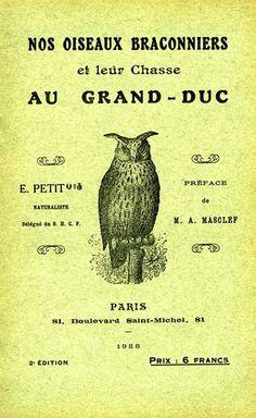 Petit. Nos oiseaux braconniers et leur chasse au grand-duc. 1928