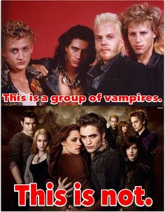 Twilight SUCKS!  Give me The Lost Boys any day of the week!