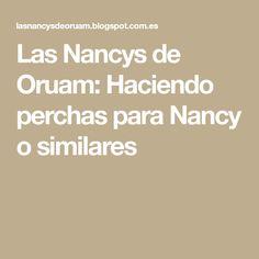 Las Nancys de Oruam: Haciendo perchas para Nancy o similares