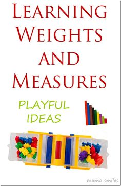 Playful ways for kids to learn weights and measures. Kids need to understand weights and measures for both math and science. Here are some playful ways you can teach them at home.
