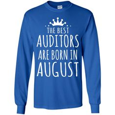 THE BEST AUDITORS ARE BORN IN AUGUST Auditor T-Shirt