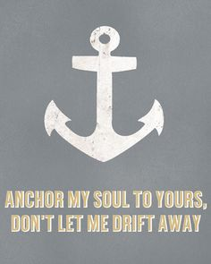 anchor my soul...i'd love to print this out and frame it in my bedroom!