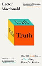 Truth: How the Many Sides to Every Story Shape Our Reality, Hector MacDonald. Good Truth Questions, This Or That Questions, Truths Questions, Senior Activities, Clear Eyes, Got Books, What To Read, Book Recommendations, Book Lists