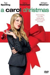 A Carol Christmas (2003) An ego-maniacal TV talk show host is determined to destroy the festive fun in the studio.