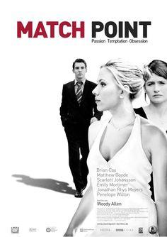 Match Point - 2005 - Woody Allen - Scarlett Johansson, Jonathan Rhys Meyers - Très bon Allen. Un peu lent au début mais la montée en tension est remarquable. Final top. En effet tout tient à peu. Note: 8/10