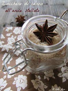 Idee curiose in cucina… Zucchero di canna aromatizzato all'anice stellato!