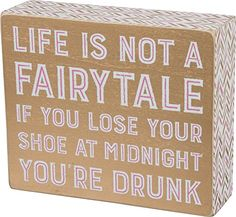 Primitives By Kathy 31281 883504312813 Primitives By Kathy Box Sign - Lose Your Shoe Decorative Signs, Box Signs, Losing You, Paint Designs, Fairy Tales, Primitives, Lost, Sayings, Shoe