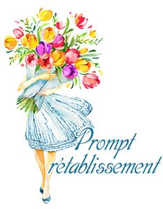 Soigne Toi Bien, Dire, Take Care, Recovery, France, Pictures, Hapy Day, Take Care Of Yourself, Get Well Cards