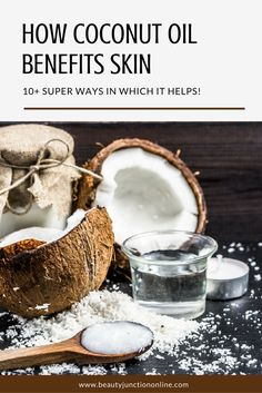 Discover how coconut oil benefits skin