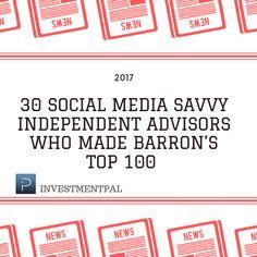 30 social media savvy advisors who made Barron's Top 100 in 2017 Social Media Marketing, Finance, The 100, Economics