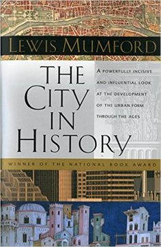 Amazon.com: The City in History: Its Origins, Its Transformations, and Its Prospects (9780156180351): Lewis Mumford: Books