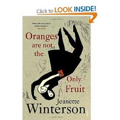 Oranges Are Not The Only Fruit: Amazon.co.uk: Jeanette Winterson: Books