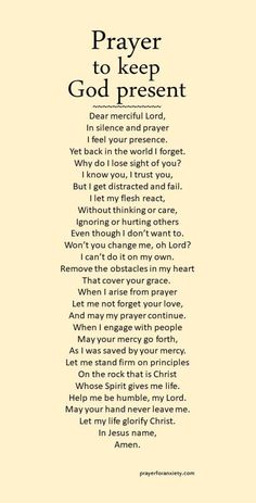 Jesus Christ Quotes:This prayer helps remind you to keep God present. Focus on Christ instead of conflicts. Prayer Scriptures, Bible Prayers, Faith Prayer, God Prayer, Prayer Quotes, Power Of Prayer, Spiritual Quotes, Bible Quotes, Prayer Is Powerful