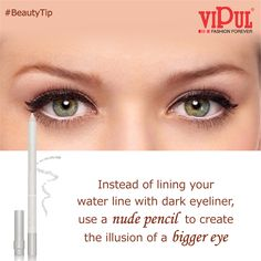 Instead of lining your water line with dark eyeliner, use a nude pencil to create the illusion of a bigger eye. #VipulFashion #EyeLiner #BeautyTip