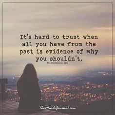 It's hard to trust -  - http://themindsjournal.com/its-hard-to-trust/