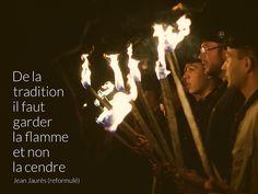 De la tradition, il faut garder la flamme et non la cendre - Jean Jaurès #citation #scout #photo
