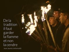 De la tradition, il faut garder la flamme et non la cendre - Jean Jaurès #citation #scout #photo